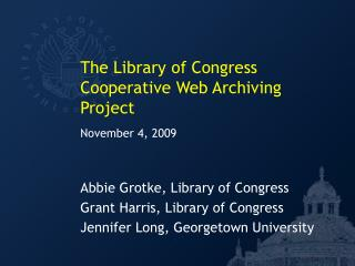 The Library of Congress Cooperative Web Archiving Project
