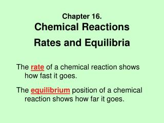Chapter 16. Chemical Reactions Rates and Equilibria