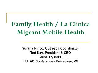 Family Health / La Clinica Migrant Mobile Health