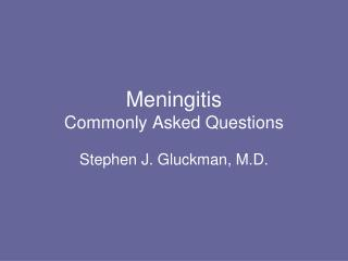 Meningitis Commonly Asked Questions