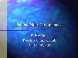 Patient Non-Compliance