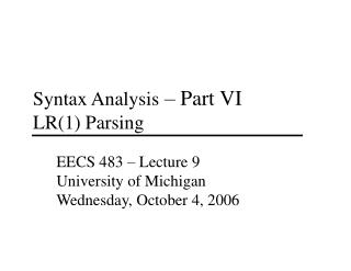 Syntax Analysis  – Part VI LR(1) Parsing