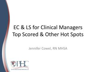 EC & LS for Clinical Managers Top Scored & Other Hot Spots