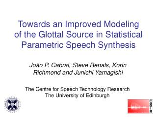 Towards an Improved Modeling of the Glottal Source in Statistical Parametric Speech Synthesis