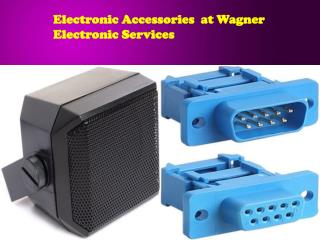 Electronic Accessories  at Wagner Electronic Services