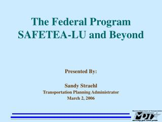 The Federal Program SAFETEA-LU and Beyond
