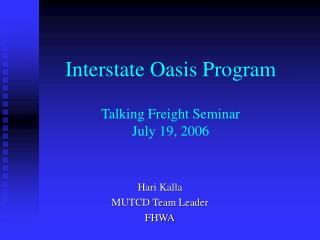 Interstate Oasis Program Talking Freight Seminar July 19, 2006