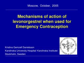 Mechanisms of action of levonorgest rel when used for Emergency Contraception