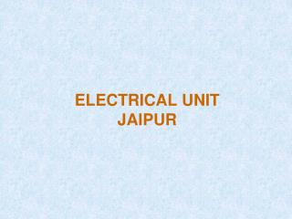 ELECTRICAL UNIT  JAIPUR