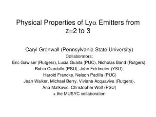 Physical Properties of Ly  Emitters from z=2 to 3