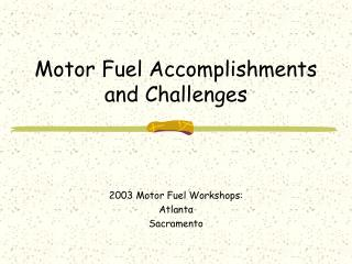 Motor Fuel Accomplishments and Challenges