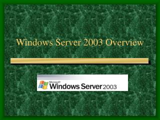 Windows Server 2003 Overview