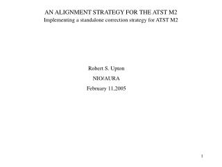 AN ALIGNMENT STRATEGY FOR THE ATST M2  Implementing a standalone correction strategy for ATST M2