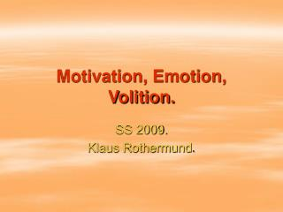 Motivation, Emotion, Volition.