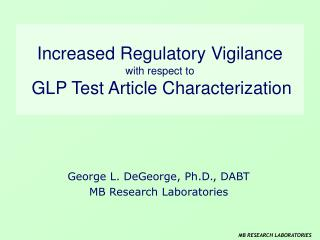 Increased Regulatory Vigilance with respect to GLP Test Article Characterization