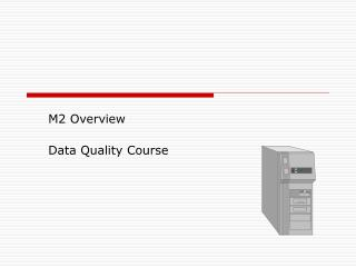 M2 Overview Data Quality Course