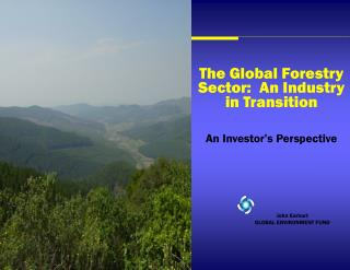 The Global Forestry Sector:  An Industry in Transition