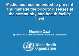 Shamim Qazi Department of Child and Adolescent Health and Development