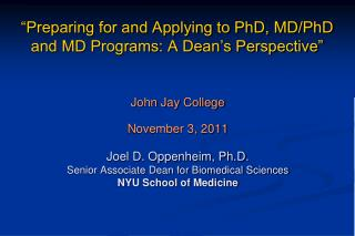 """Preparing for and Applying to PhD, MD/PhD and MD Programs: A Dean's Perspective"""