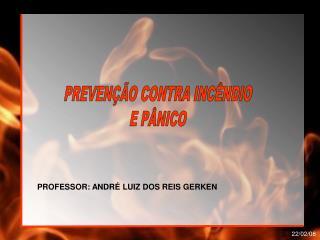 PREVENÇÃO CONTRA INCÊNDIO E PÂNICO