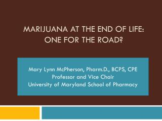Marijuana at the End of Life: One for the road?