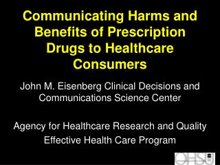Communicating Harms and Benefits of Prescription  Drugs to Healthcare Consumers