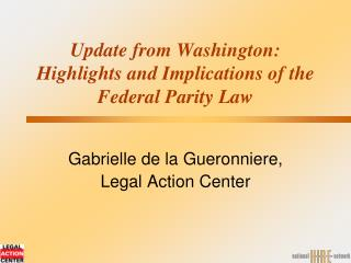 Update from Washington:  Highlights and Implications of the Federal Parity Law