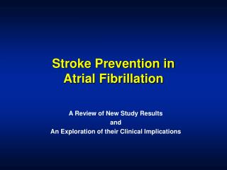 Stroke Prevention in Atrial Fibrillation