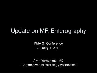 Update on MR Enterography