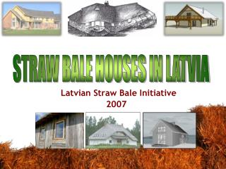 Latvian Straw Bale Initiative