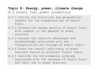 Topic 8: Energy, power, climate change 8.3 Fossil fuel power production
