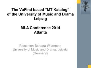 Presenter : Barbara Wiermann University of Music and Drama, Leipzig (Germany)