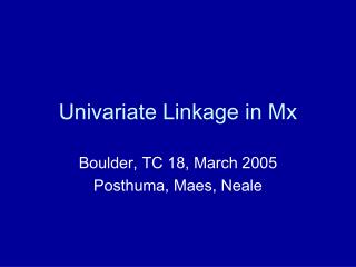 Univariate Linkage in Mx