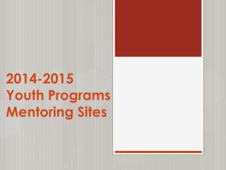 2014-2015  Youth Programs  Mentoring Sites