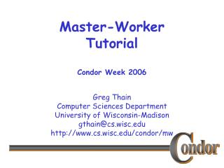 Master-Worker Tutorial Condor Week 2006