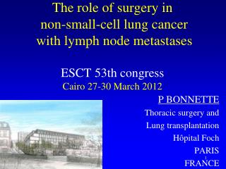 P BONNETTE       Thoracic surgery and  Lung transplantation Hôpital Foch  PARIS FRANCE