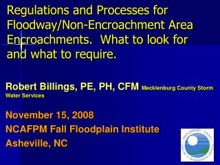 Robert Billings, PE, PH, CFM  Mecklenburg County Storm Water Services November 15, 2008