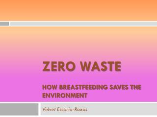 ZERO WASTE how breastfeeding saves the environment