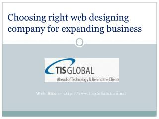 Choosing right web designing company for expanding business
