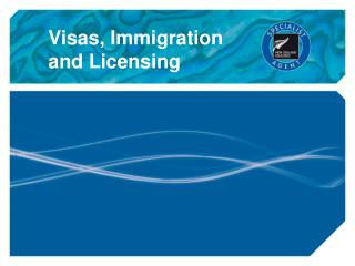Visas, Immigration and Licensing
