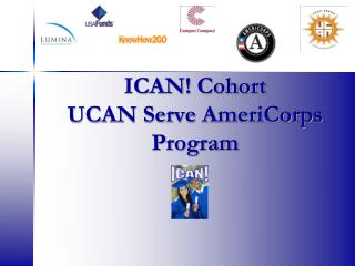 ICAN! Cohort UCAN Serve AmeriCorps Program