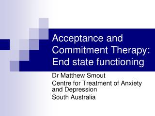Acceptance and Commitment Therapy: End state functioning