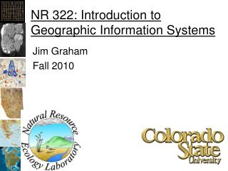 NR 322: Introduction to Geographic Information Systems