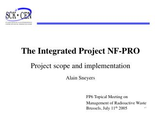 The Integrated Project NF-PRO Project s cope and implementation
