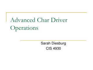 Advanced Char Driver Operations