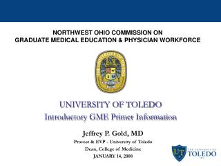 UNIVERSITY OF TOLEDO  Introductory GME Primer Information