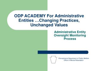 ODP ACADEMY For Administrative Entities …Changing Practices, Unchanged Values