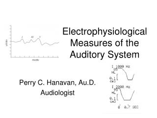Electrophysiological Measures of the Auditory System