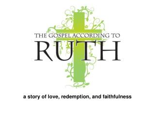 a story of love, redemption, and faithfulness