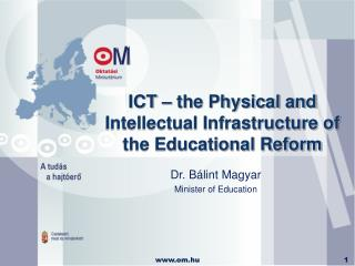ICT – the Physical and Intellectual Infrastructure of the Educational Reform